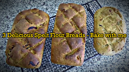 3SpeltFlourBreads-Bakewithme